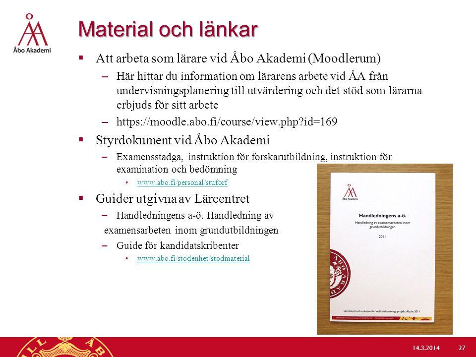 Material och länkar  Att arbeta som lärare vid Åbo Akademi (Moodlerum) –Här hittar du information om lärarens arbete vid ÅA från undervisningsplaneri