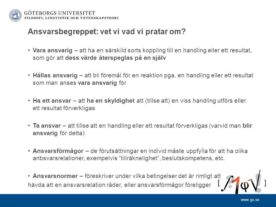 www.gu.se Ansvarsbegreppet: vet vi vad vi pratar om.