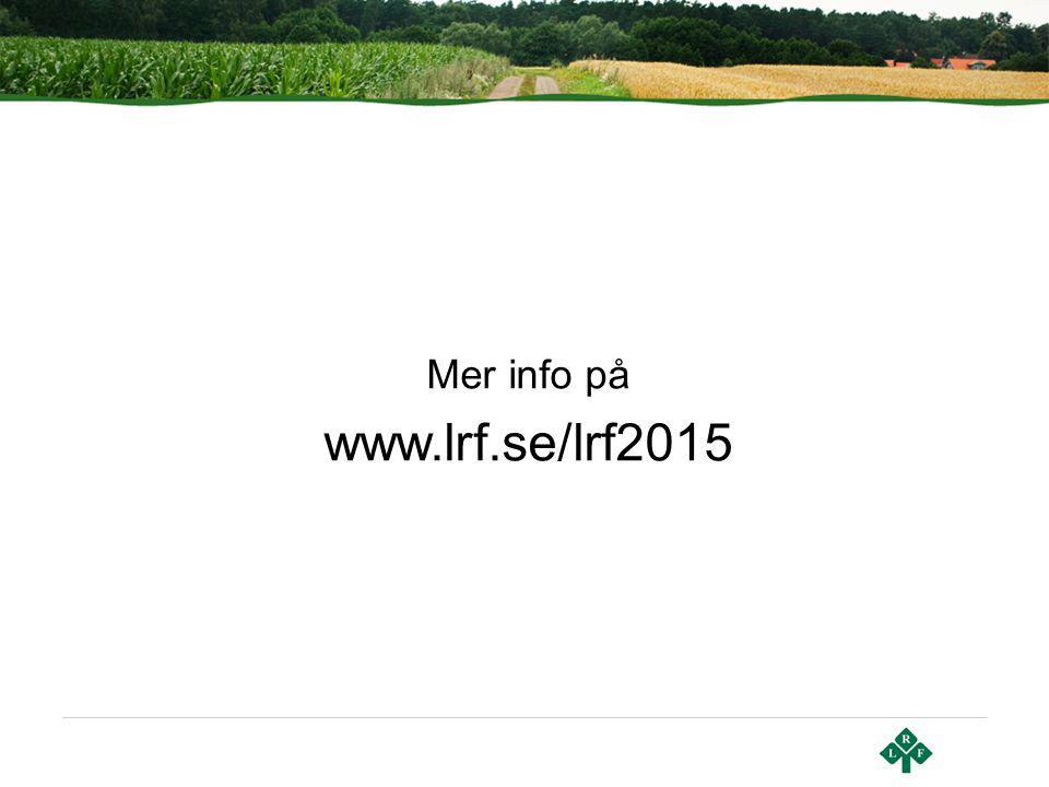 Mer info på www.lrf.se/lrf2015