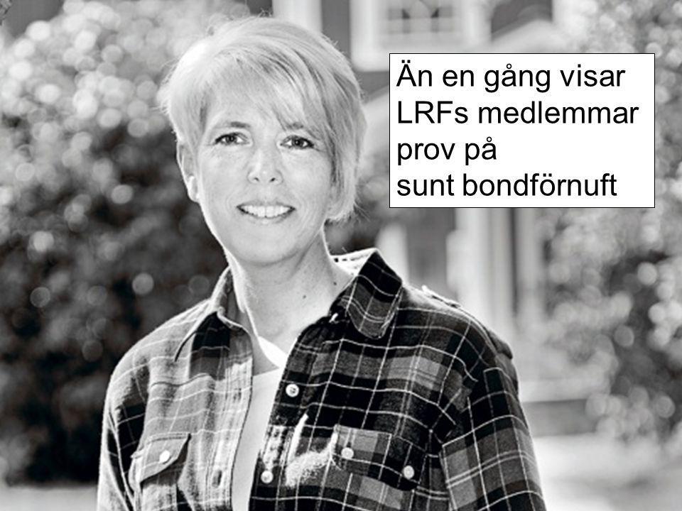 Utvecklas med förändringar i omvärlden och medlemmarnas behov Initierades av riksförbundsstämman 2012 Fortsatt effektiv och slagkraftig organisation Robust och långsiktig finansiering Tydligare medlemsnytta LRF 2015 – ett framtidsprojekt