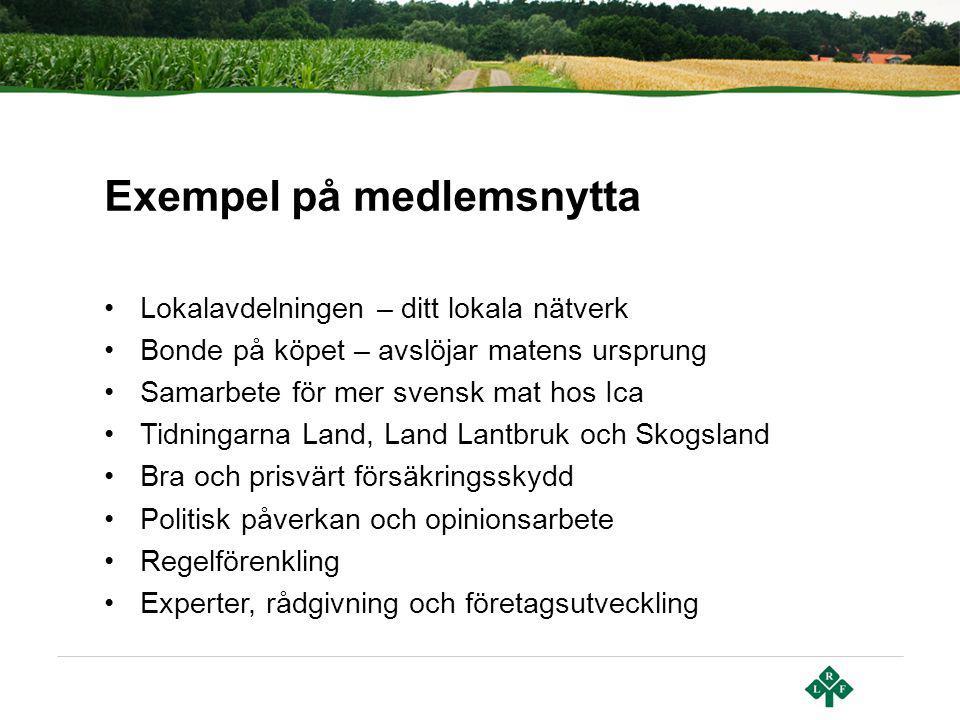 Exempel på medlemsnytta Lokalavdelningen – ditt lokala nätverk Bonde på köpet – avslöjar matens ursprung Samarbete för mer svensk mat hos Ica Tidninga