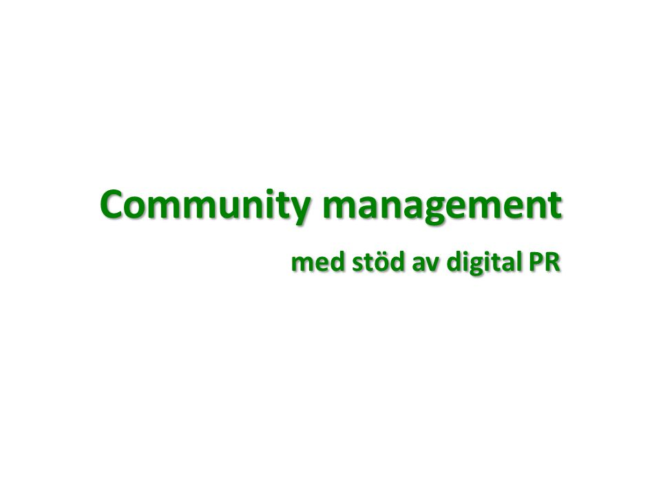 Community management med stöd av digital PR