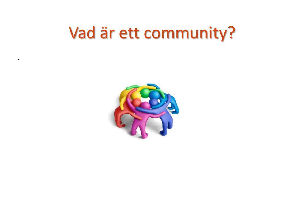 . Vad är ett community