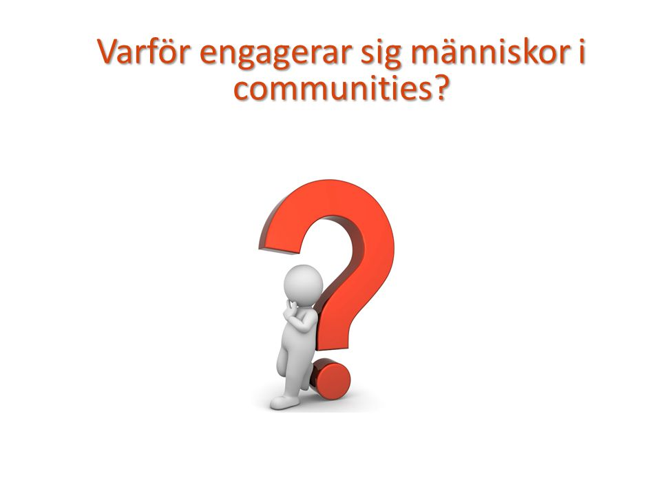 Varför engagerar sig människor i communities