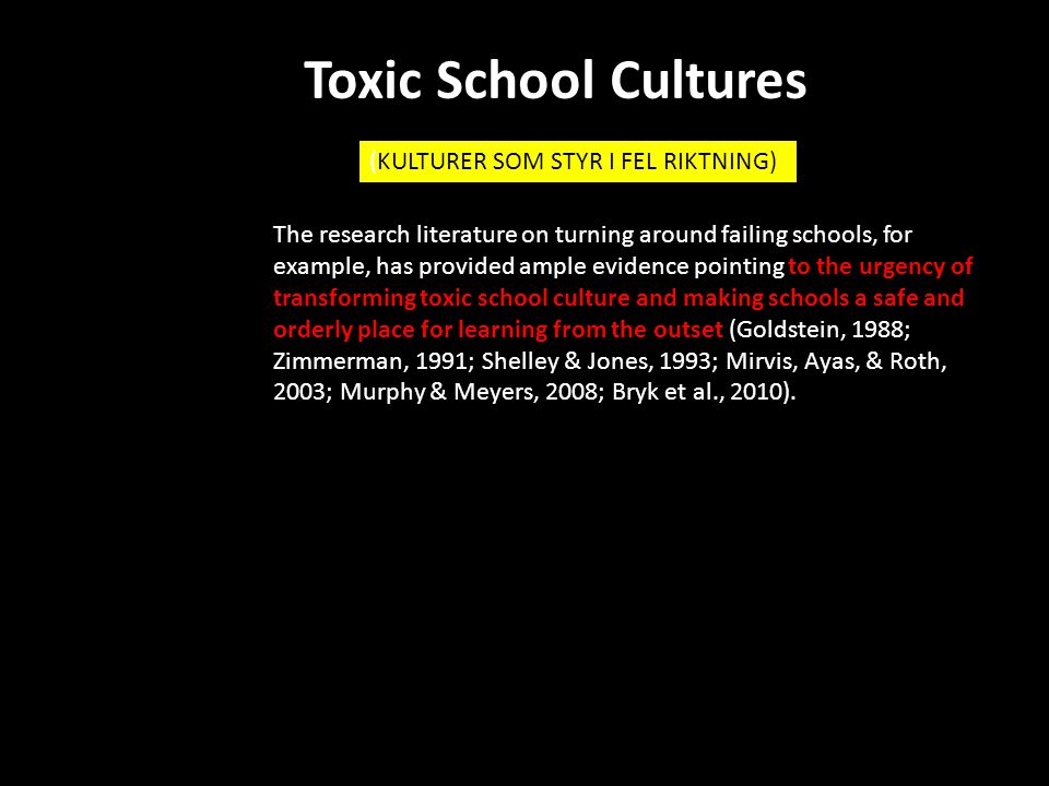 The research literature on turning around failing schools, for example, has provided ample evidence pointing to the urgency of transforming toxic scho