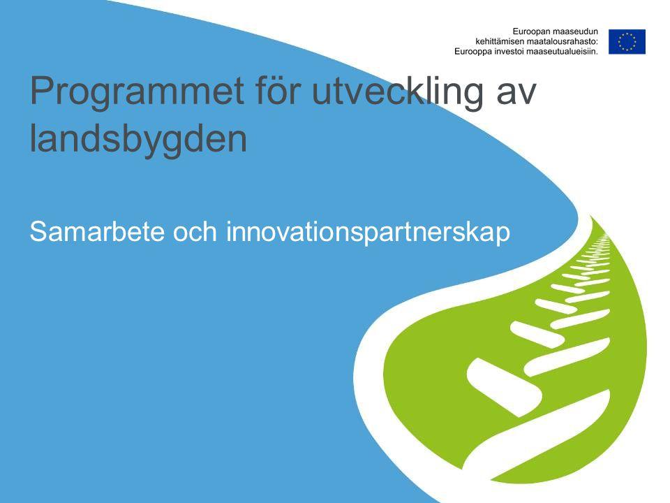 Programmet för utveckling av landsbygden Samarbete och innovationspartnerskap