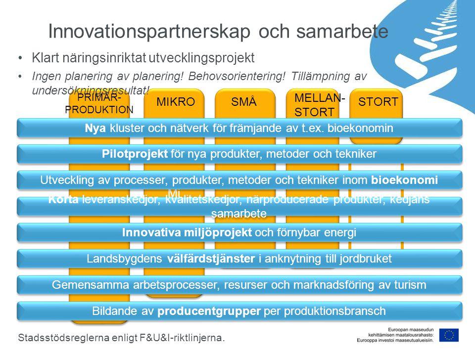 Mi Innovationspartnerskap och samarbete Klart näringsinriktat utvecklingsprojekt Ingen planering av planering! Behovsorientering! Tillämpning av under