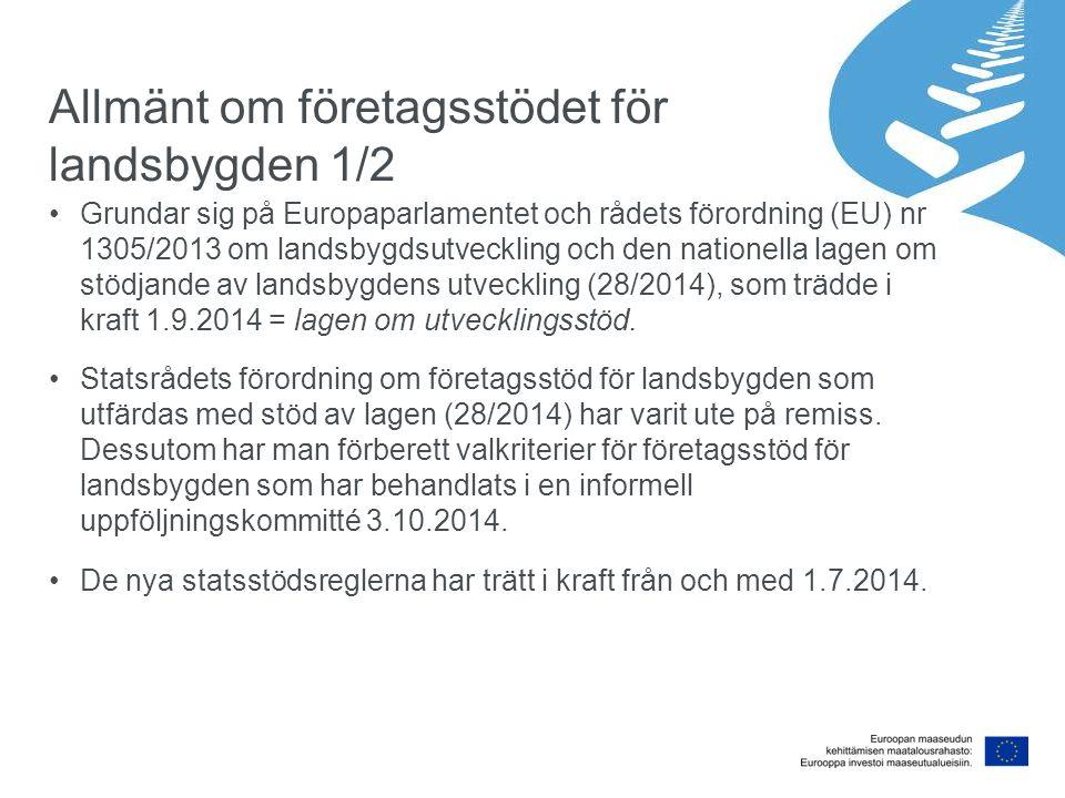 Grundar sig på Europaparlamentet och rådets förordning (EU) nr 1305/2013 om landsbygdsutveckling och den nationella lagen om stödjande av landsbygdens