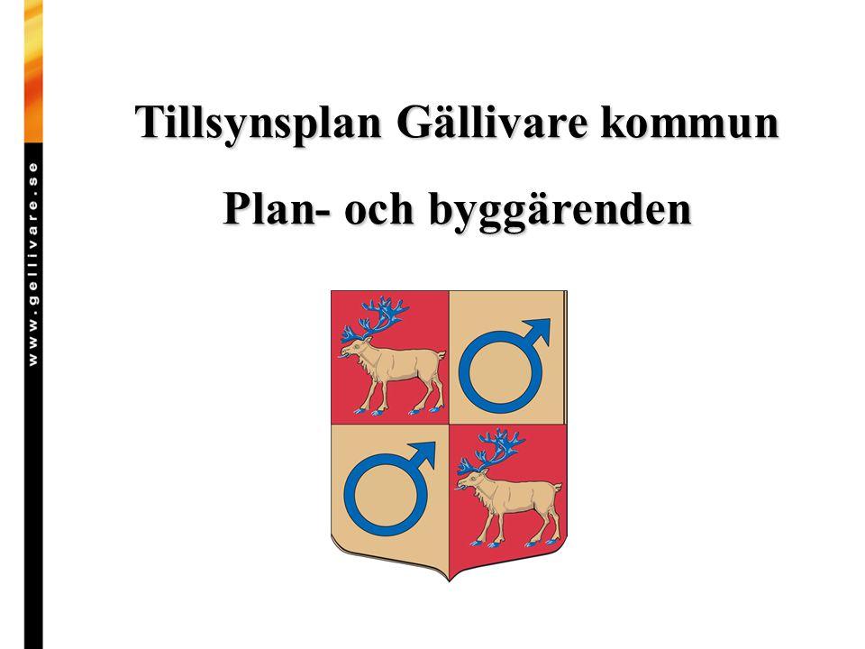 Tillsynsplan Gällivare kommun Plan- och byggärenden