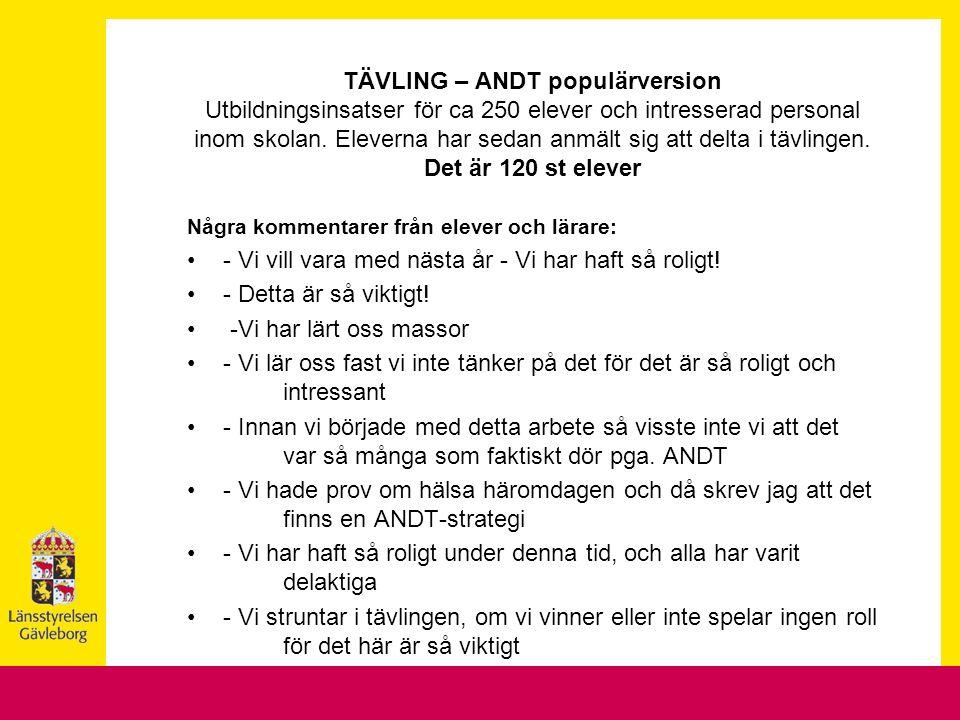 TÄVLING – ANDT populärversion Utbildningsinsatser för ca 250 elever och intresserad personal inom skolan. Eleverna har sedan anmält sig att delta i tä