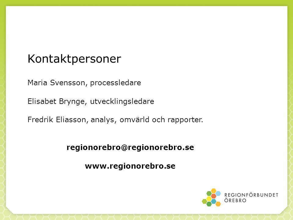Maria Svensson, processledare Elisabet Brynge, utvecklingsledare Fredrik Eliasson, analys, omvärld och rapporter.