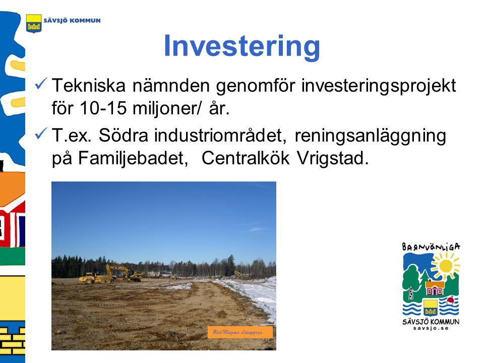 Investering Tekniska nämnden genomför investeringsprojekt för 10-15 miljoner/ år.