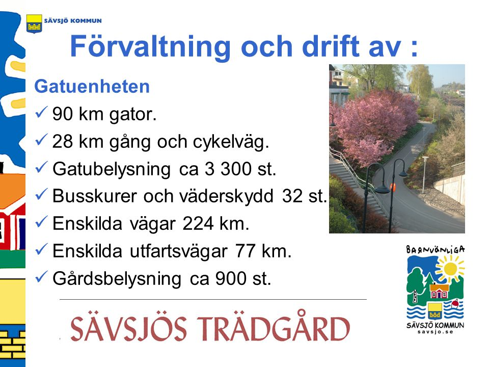 VA-enheten Råvattentäkter 7 st.Vatten- och avloppsreningsverk 15 st.