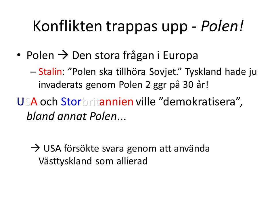 Konflikten trappas upp - Polen.