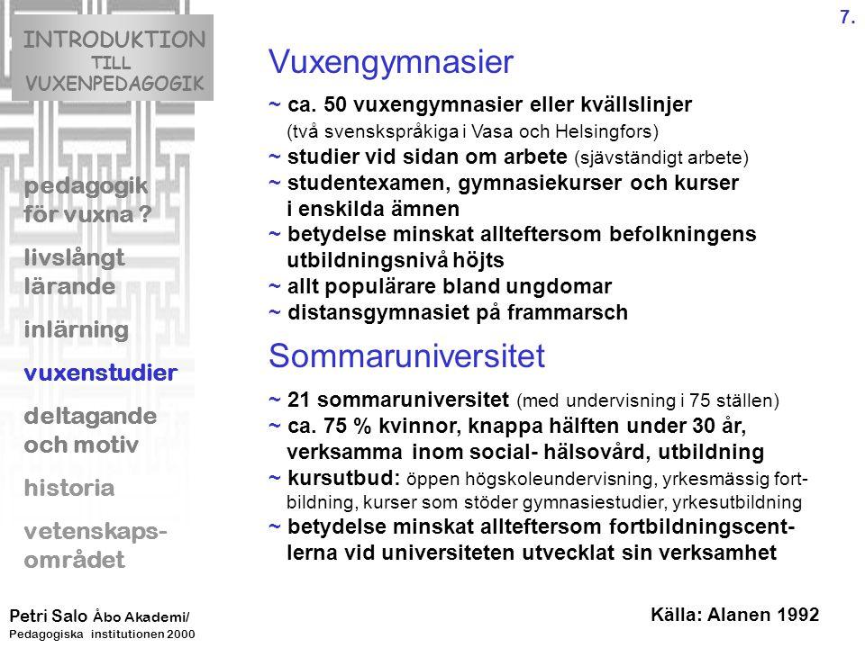 Vuxengymnasier Sommaruniversitet INTRODUKTION TILL VUXENPEDAGOGIK pedagogik för vuxna .