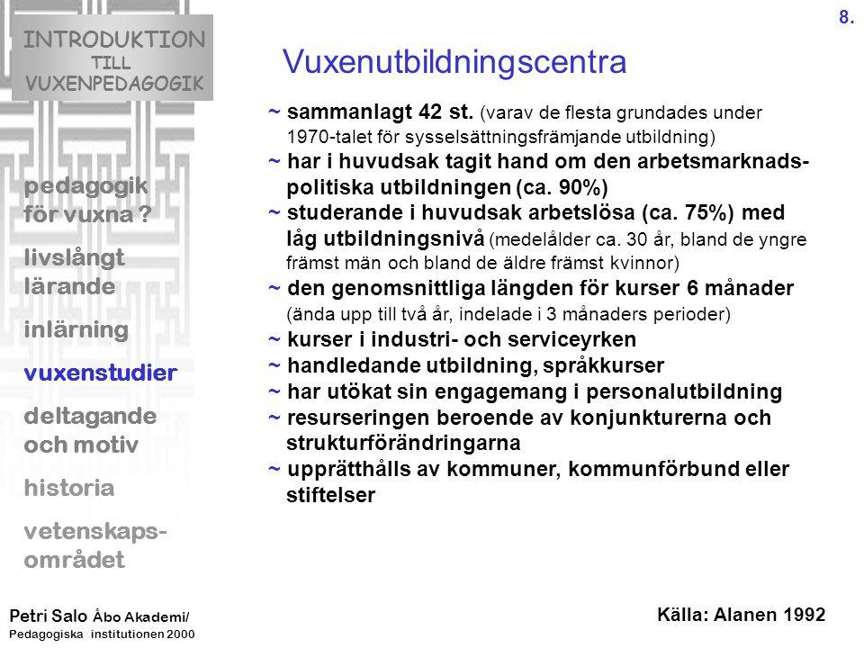 Vuxenutbildningscentra INTRODUKTION TILL VUXENPEDAGOGIK pedagogik för vuxna .