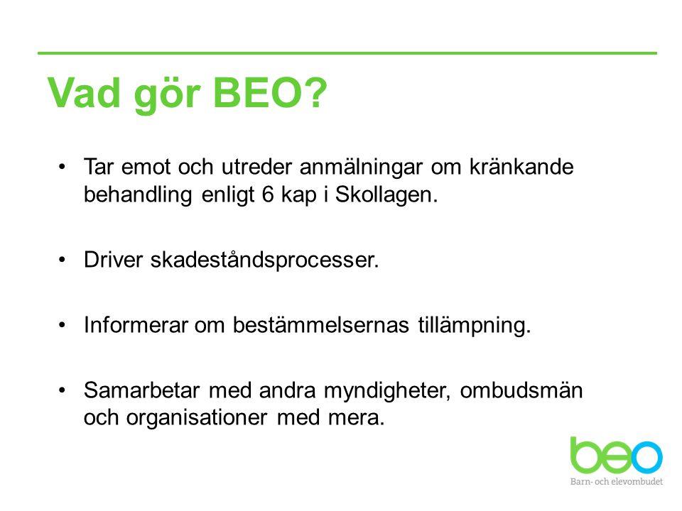 Vad gör BEO? Tar emot och utreder anmälningar om kränkande behandling enligt 6 kap i Skollagen. Driver skadeståndsprocesser. Informerar om bestämmelse