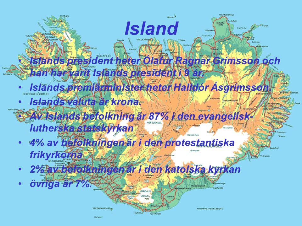Island Islands president heter Ólafur Ragnar Grímsson och han har varit Islands president i 9 år.