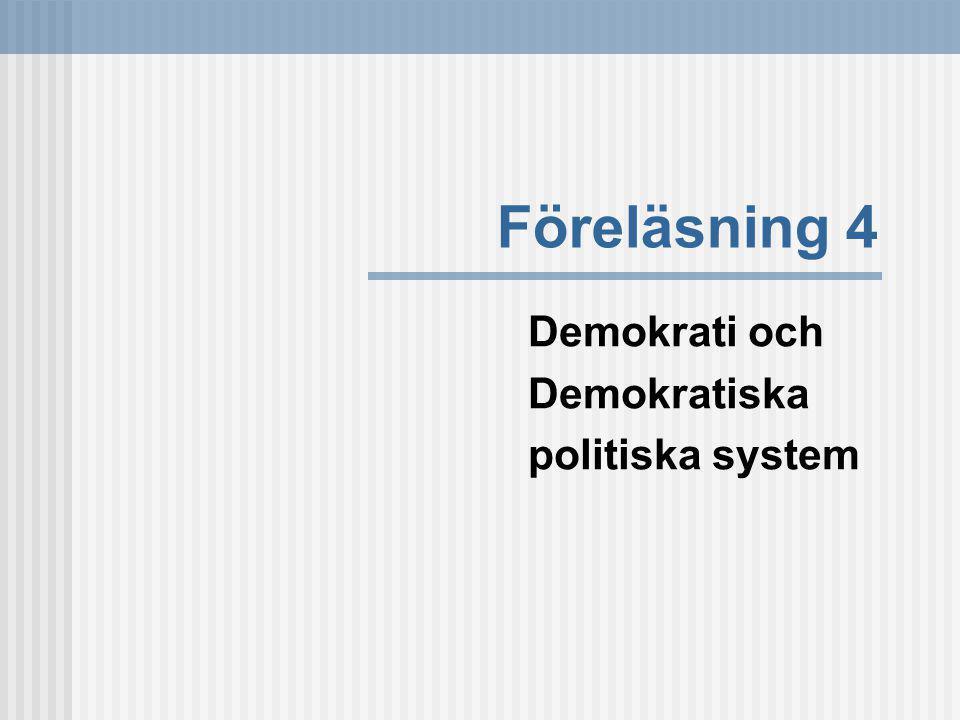 Föreläsning 4 Demokrati och Demokratiska politiska system