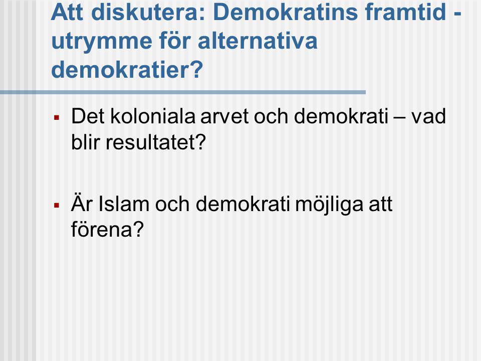 Att diskutera: Demokratins framtid - utrymme för alternativa demokratier.