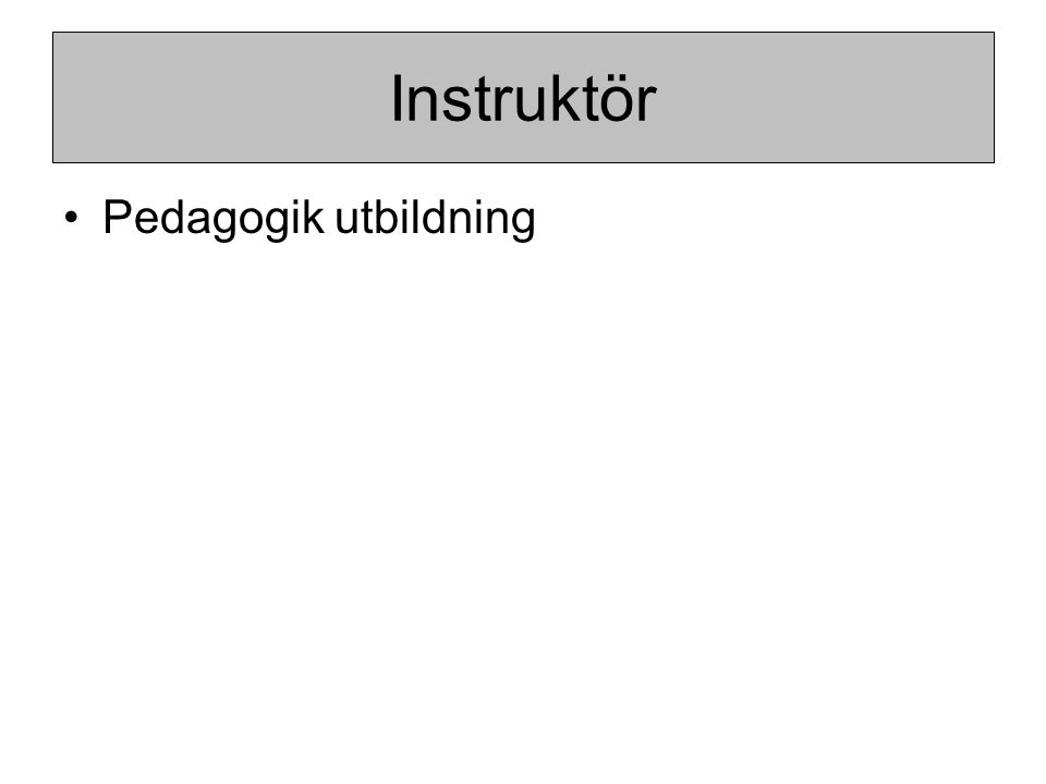 Pedagogik utbildning Instruktör