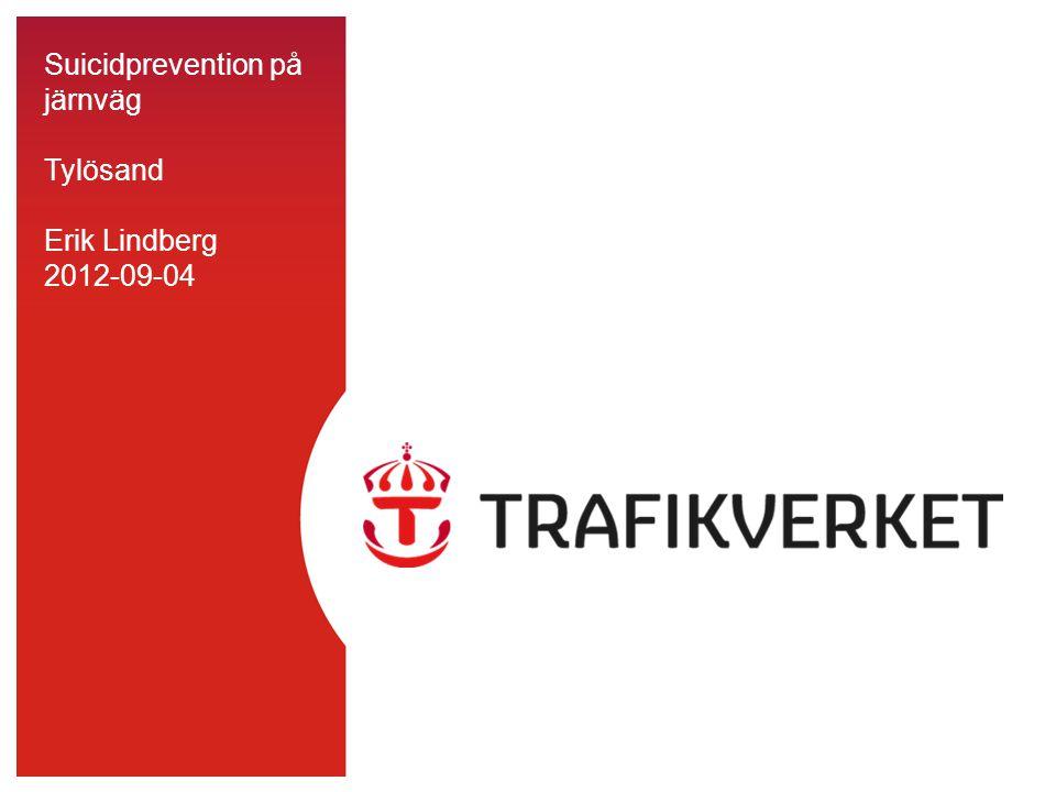 122015-01-10 Samverkan med andra aktörer Kommuner Vaktbolag, polis, räddningstjänst Järnvägsföretag Vårdsektorn Suicidpreventiva program m.