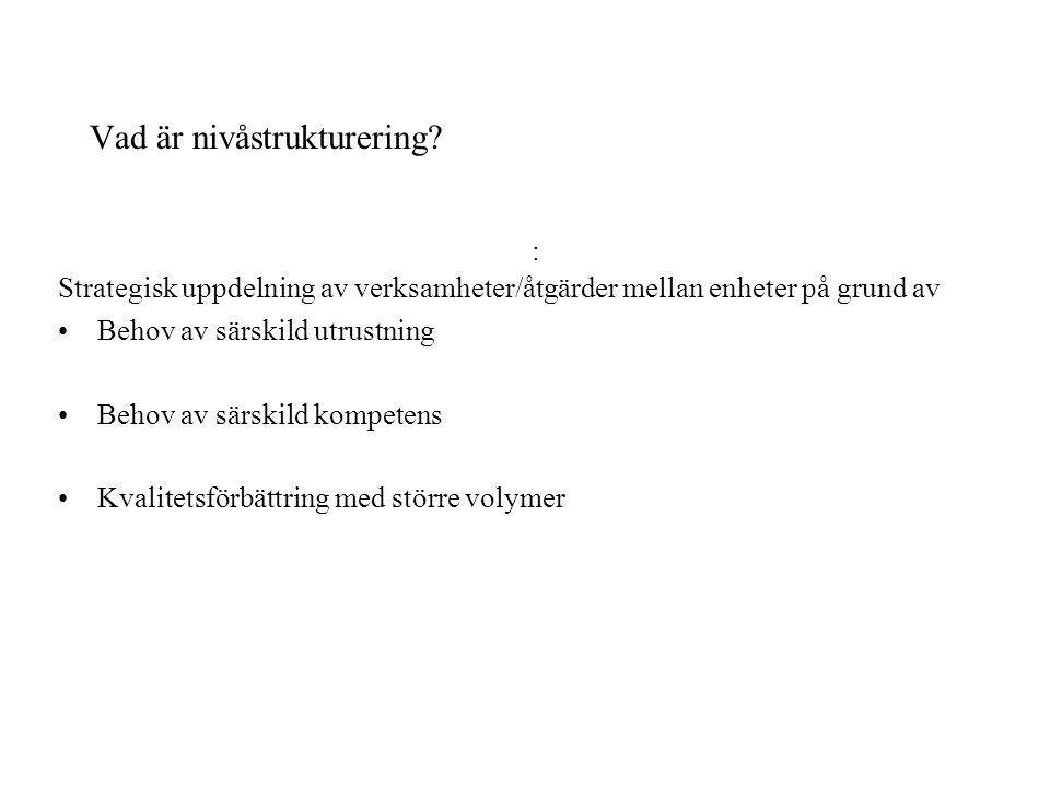 Vad är nivåstrukturering? : Strategisk uppdelning av verksamheter/åtgärder mellan enheter på grund av Behov av särskild utrustning Behov av särskild k