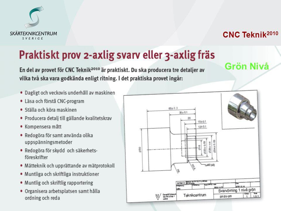 Grön Nivå CNC Teknik 2010