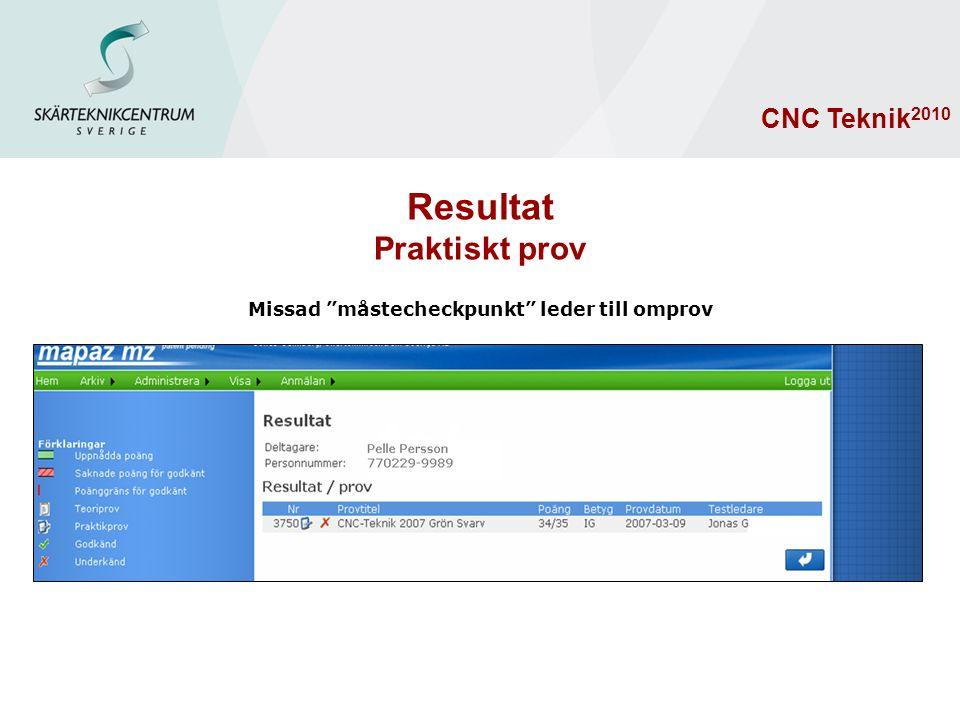 Missad måstecheckpunkt leder till omprov Resultat Praktiskt prov CNC Teknik 2010