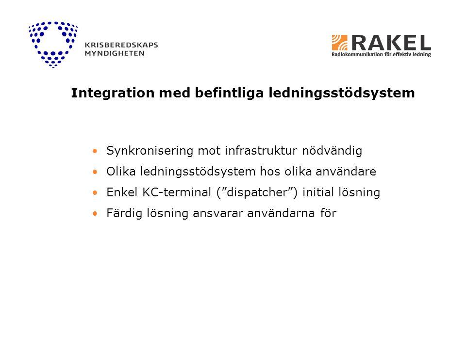 """Synkronisering mot infrastruktur nödvändig Olika ledningsstödsystem hos olika användare Enkel KC-terminal (""""dispatcher"""") initial lösning Färdig lösnin"""