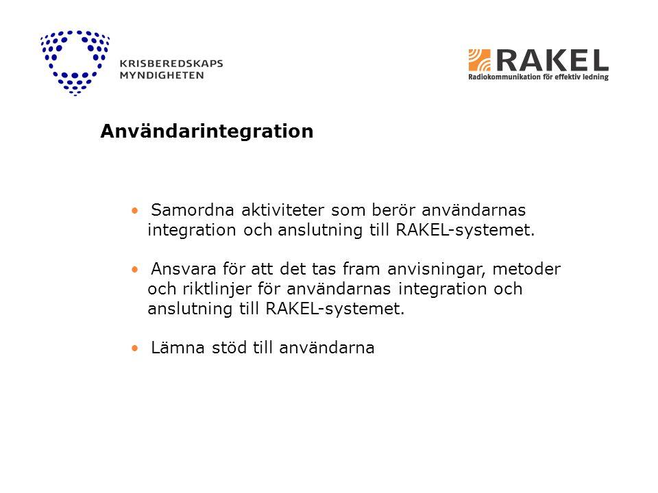Samordna aktiviteter som berör användarnas integration och anslutning till RAKEL-systemet. Ansvara för att det tas fram anvisningar, metoder och riktl