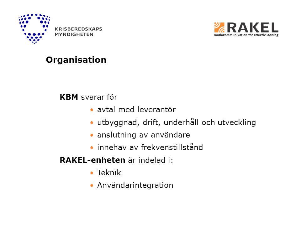 KBM svarar för avtal med leverantör utbyggnad, drift, underhåll och utveckling anslutning av användare innehav av frekvenstillstånd RAKEL-enheten är i