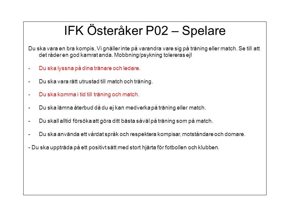 IFK Österåker P02 – Spelare Du ska vara en bra kompis, Vi gnäller inte på varandra vare sig på träning eller match.