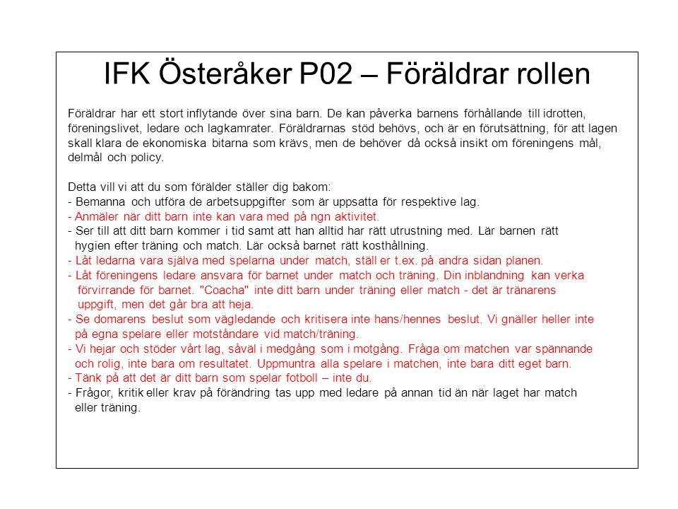IFK Österåker P02 – Föräldrar rollen Föräldrar har ett stort inflytande över sina barn.