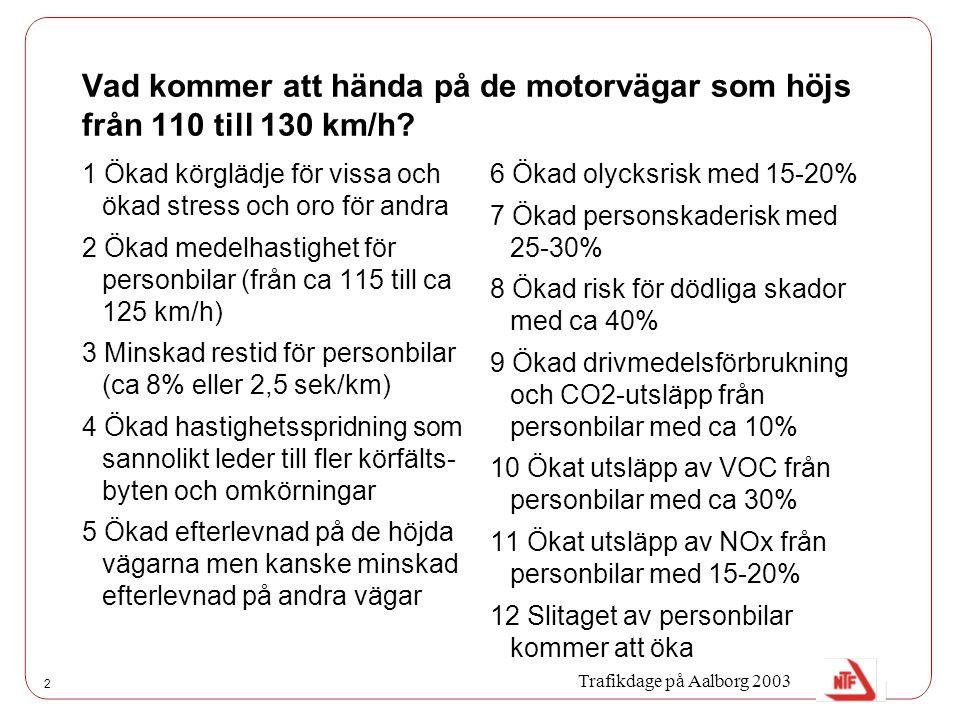 2 Vad kommer att hända på de motorvägar som höjs från 110 till 130 km/h.