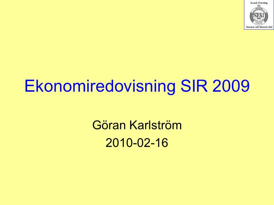 Ekonomiredovisning SIR 2009 Göran Karlström 2010-02-16