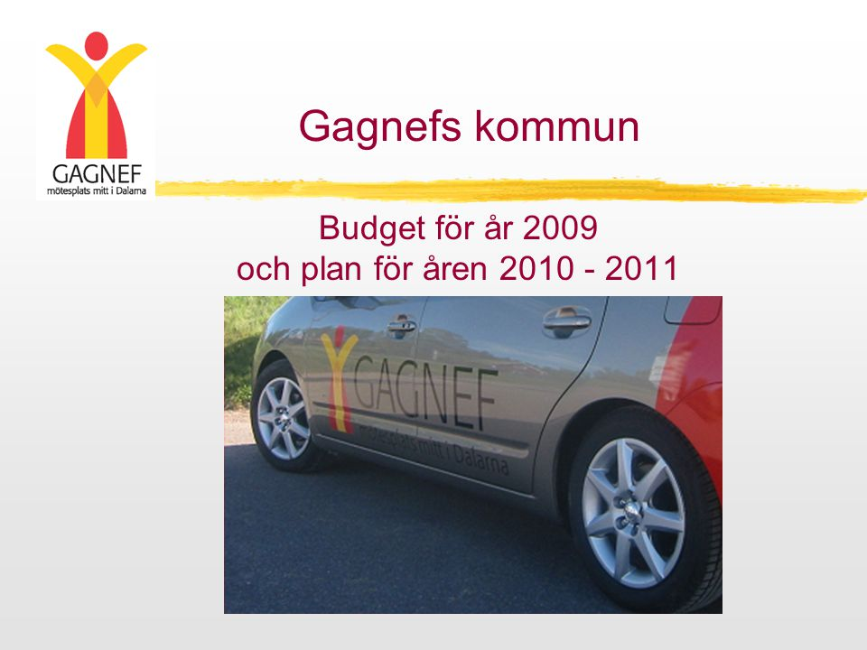 Gagnefs kommun Budget för år 2009 och plan för åren 2010 - 2011