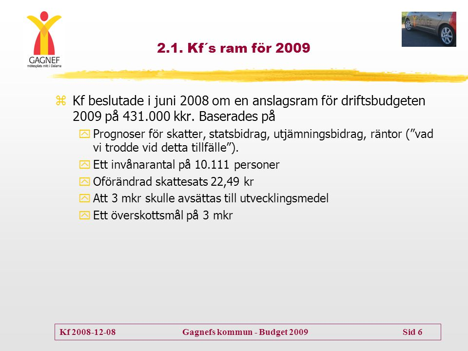 Kf 2008-12-08 Gagnefs kommun - Budget 2009 Sid 7 2.2.