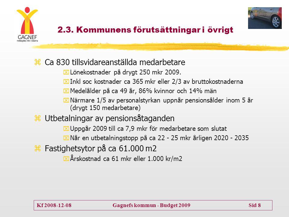 Kf 2008-12-08 Gagnefs kommun - Budget 2009 Sid 8 2.3. Kommunens förutsättningar i övrigt zCa 830 tillsvidareanställda medarbetare xLönekostnader på dr