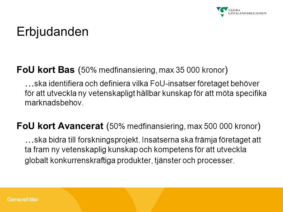 Generell titel Västra Götalandsregionen täcker kostnaderna för insatser från vald samarbetsorganisation - universitet, högskola, forskningsinstitut eller motsvarande.