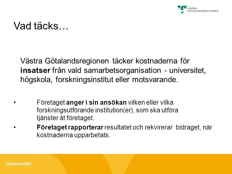 Generell titel Västra Götalandsregionen täcker kostnaderna för insatser från vald samarbetsorganisation - universitet, högskola, forskningsinstitut el