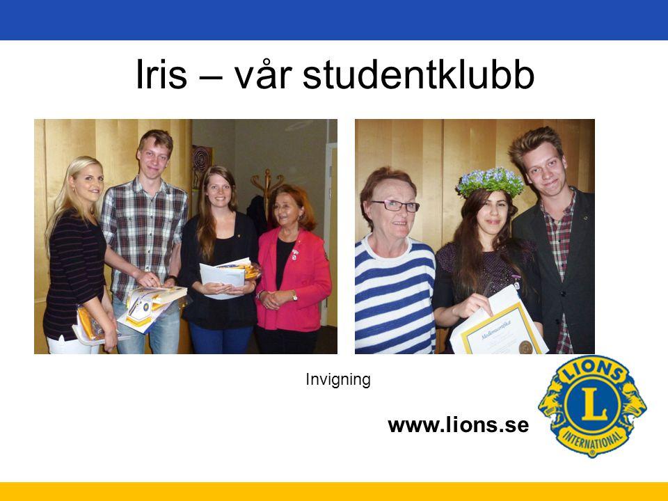 www.lions.se Iris – vår studentklubb Invigning