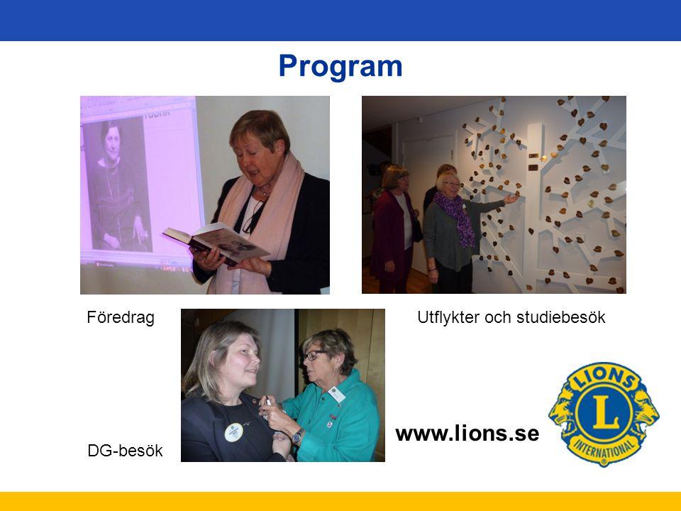 www.lions.se Program FöredragUtflykter och studiebesök DG-besök