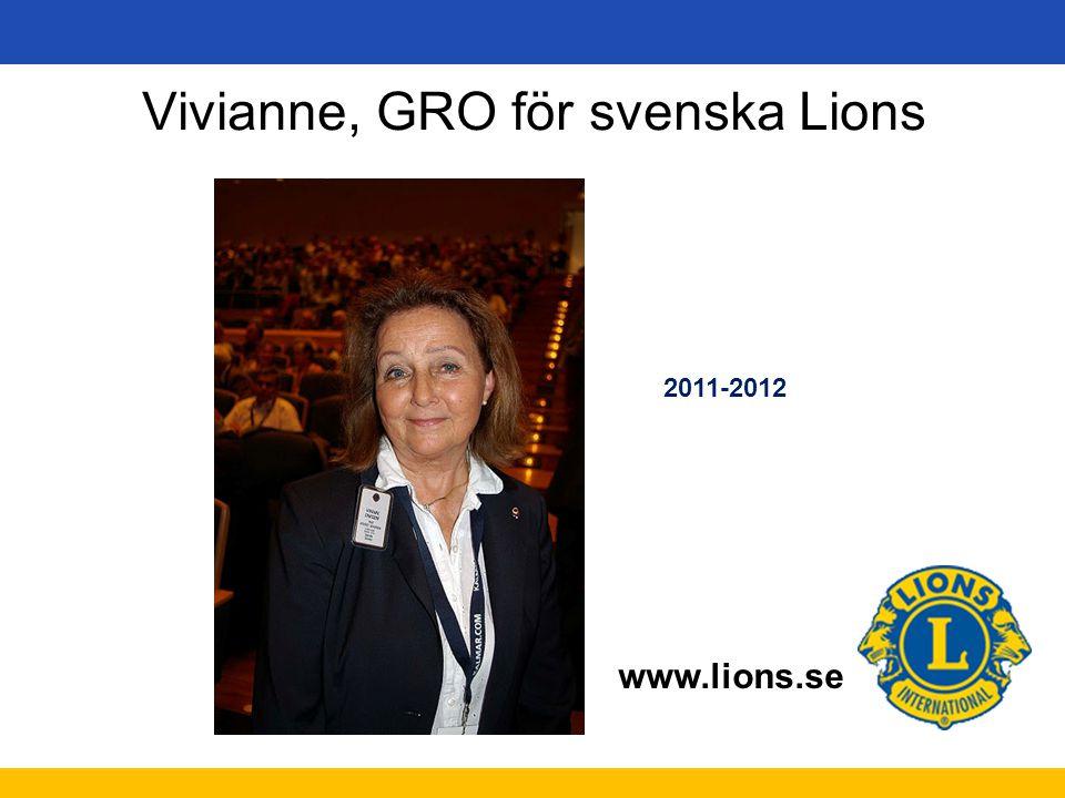 www.lions.se Vivianne, GRO för svenska Lions 2011-2012