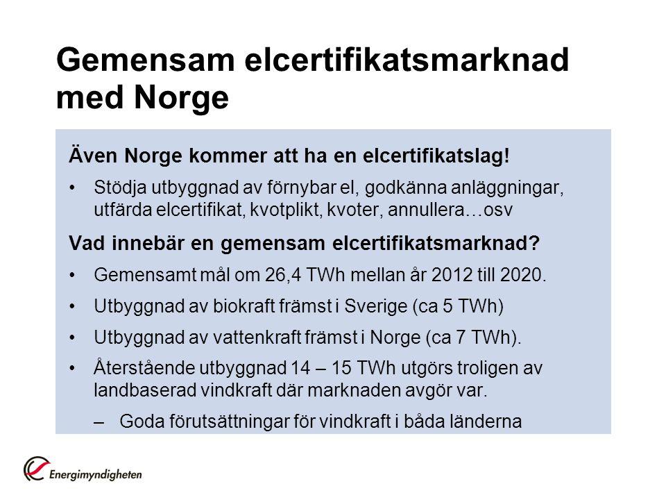 Gemensam elcertifikatsmarknad med Norge Även Norge kommer att ha en elcertifikatslag.
