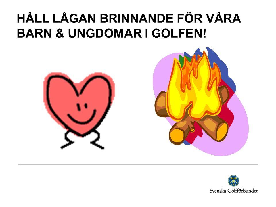 HÅLL LÅGAN BRINNANDE FÖR VÅRA BARN & UNGDOMAR I GOLFEN!
