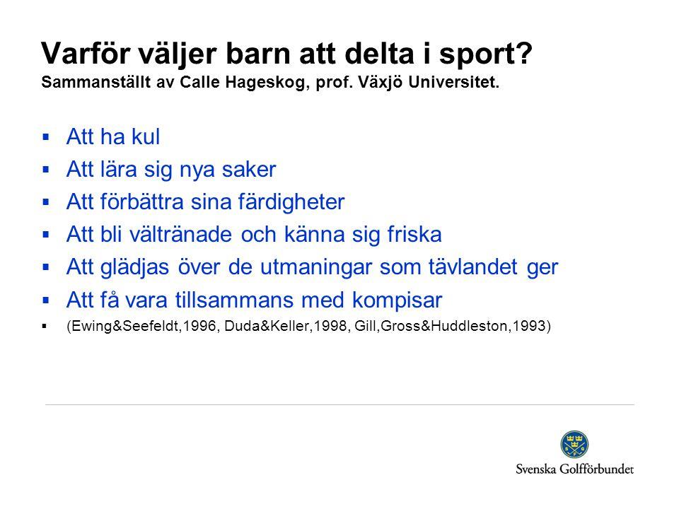 Varför väljer barn att delta i sport. Sammanställt av Calle Hageskog, prof.