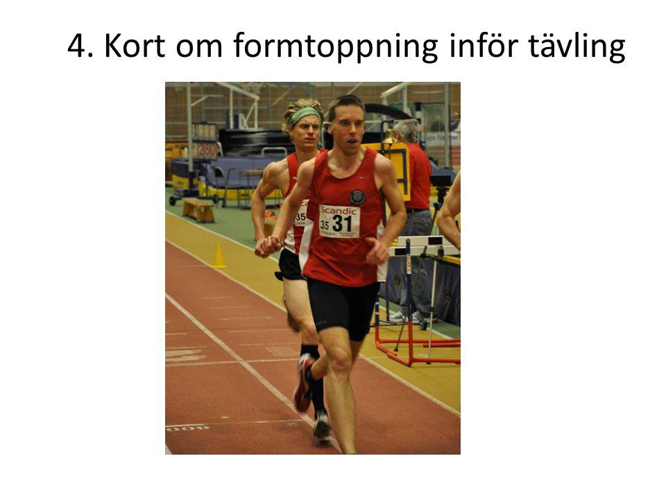 4. Kort om formtoppning inför tävling