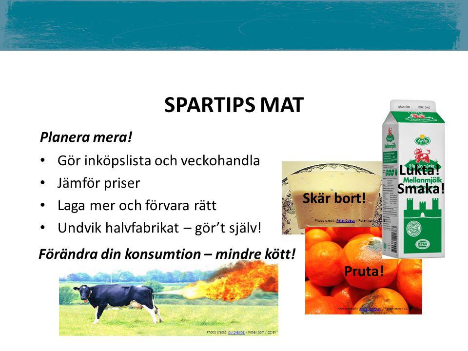 SPARTIPS MAT Photo credit: purpleslog / Foter.com / CC BYpurpleslog Förändra din konsumtion – mindre kött.
