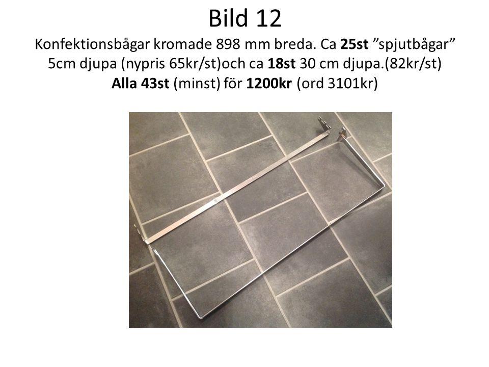 Bild 12 Konfektionsbågar kromade 898 mm breda.